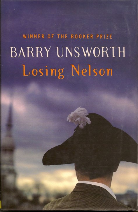 Barry Unsworth - Losing Nelson