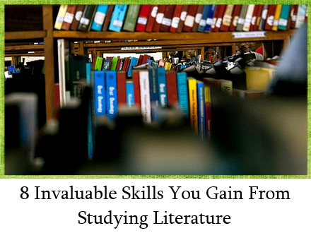 8 Invaluable skills you gain from studyigng literature