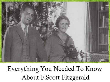 Everything You Needed to Know About F.Scott Fitzgerald