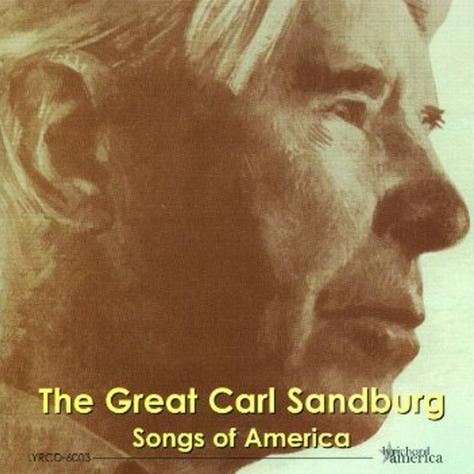 Carl Sandburg - Songs of America